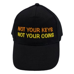 Not your keys Not your coins cap