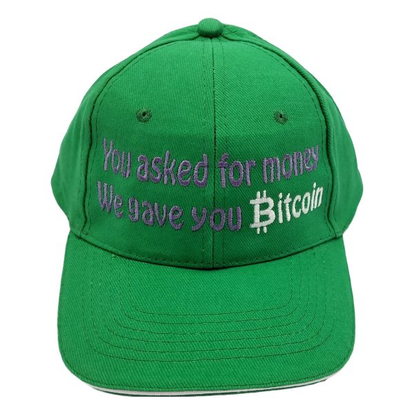 You asked for money, We gave you Bitcoin